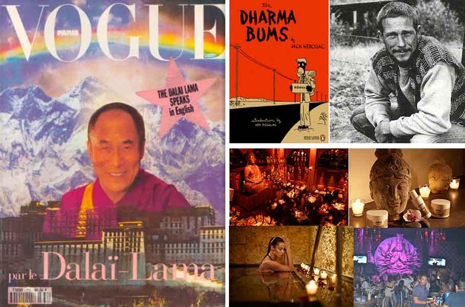 Diferentes periodos de Budismo en la cultura popular: de izquierda a derecha portada de vogue exibiendo al Dalai Lama; El clasico popular Dharma Bums del poeta Beat Jack Kerouac y el concepo de Buddha Bar, Buddha Spa, Hotel Buddha y Buddha Mandala Disco en Puerto Vallarta