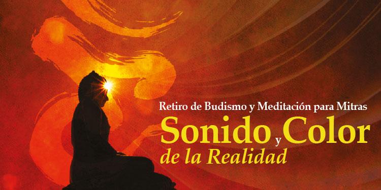 Retiro de Budismo y Meditación para Mitras: Sonido y Color de la Realidad, del jueves 2 al domingo 5 de noviembre, 2017